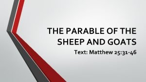 THE PARABLE OF THE SHEEP AND GOATS Text