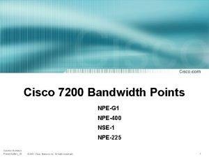 Cisco 7200 Bandwidth Points NPEG 1 NPE400 NSE1
