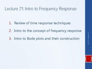 Lecture 21 Intro to Frequency Response 2 Intro