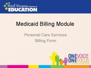 Medicaid Billing Module Personal Care Services Billing Form