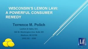 WISCONSINS LEMON LAW A POWERFUL CONSUMER REMEDY Terrence