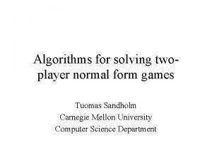 Algorithms for solving twoplayer normal form games Tuomas