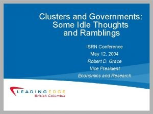 Clusters and Governments Some Idle Thoughts and Ramblings