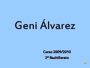 Geni lvarez Curso 20092010 2 Bachillerato Geni en