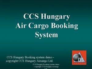 CCS Hungary Air Cargo Booking System CCS Hungary