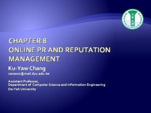 CHAPTER 8 ONLINE PR AND REPUTATION MANAGEMENT KuYaw