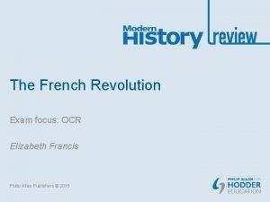 The French Revolution Exam focus OCR Elizabeth Francis