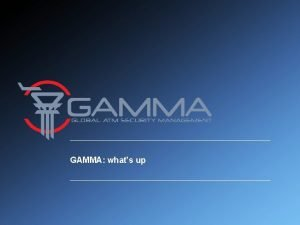 GAMMA whats up GAMMA All rights reserved Meeting
