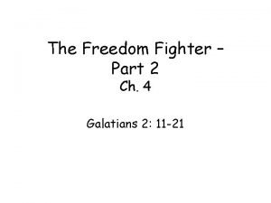 The Freedom Fighter Part 2 Ch 4 Galatians