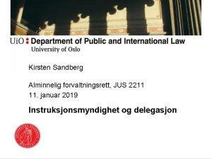 Kirsten Sandberg Alminnelig forvaltningsrett JUS 2211 11 januar