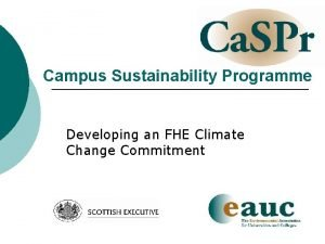 Campus Sustainability Programme Developing an FHE Climate Change