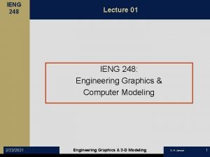 IENG 248 Lecture 01 IENG 248 Engineering Graphics