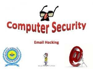Email Hacking dibyajit dashPIET ORISSA what exactly HACKING