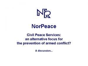 Nor Peace Civil Peace Services an alternative focus