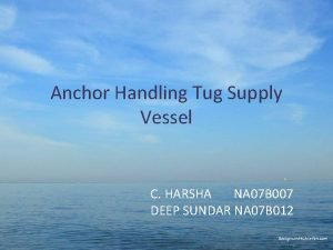 Anchor Handling Tug Supply Vessel C HARSHA NA