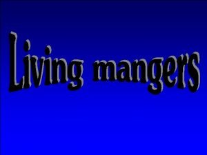 INTRODUCTION The living manger is a reproduction of