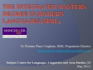 THE INTEGRATED MASTERS DEGREE IN MODERN LANGUAGES MML