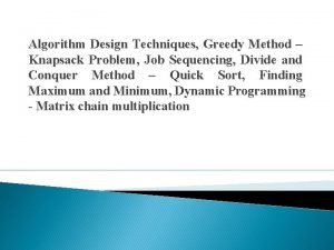 Algorithm Design Techniques Greedy Method Knapsack Problem Job