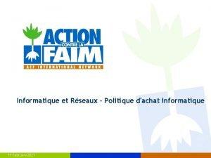 Informatique et Rseaux Politique dachat informatique 19 February