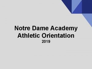 Notre Dame Academy Athletic Orientation 2019 Athletic Staff