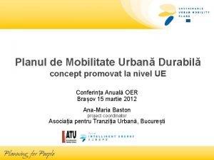 Planul de Mobilitate Urban Durabil concept promovat la