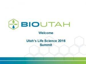 Welcome Utahs Life Science 2016 Summit BD Medical