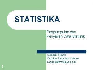 STATISTIKA Pengumpulan dan Penyajian Data Statistik Rosihan Asmara