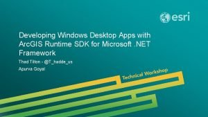 Developing Windows Desktop Apps with Arc GIS Runtime