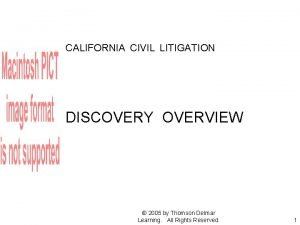 CALIFORNIA CIVIL LITIGATION DISCOVERY OVERVIEW 2005 by Thomson