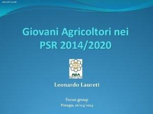 Leonardo Laureti Giovani Agricoltori nei PSR 20142020 Leonardo