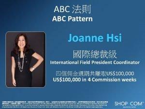 ABC ABC Pattern Joanne Hsi International Field President