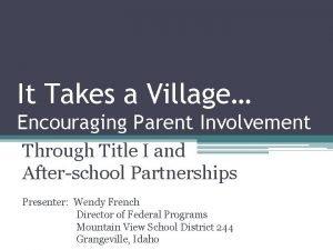 It Takes a Village Encouraging Parent Involvement Through