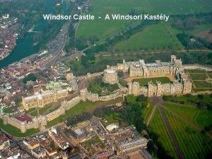 Windsor Castle A Windsori Kastly Windsor castle Windsor