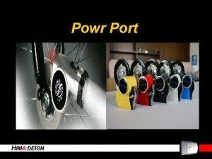Powr Port HIMA DEIGN Powr Port View of