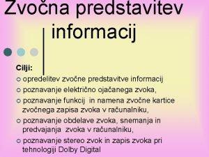 Zvona predstavitev informacij Cilji opredelitev zvone predstavitve informacij