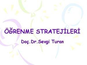 RENME STRATEJLER Do Dr Sevgi Turan ereve renme