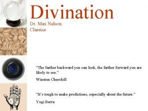 Divination Dr Max Nelson Classics The farther backward