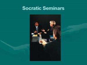 Socratic Seminars What is a Socratic Seminar A