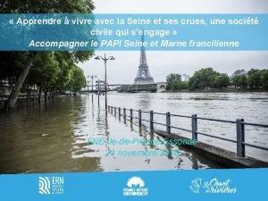 Apprendre vivre avec la Seine et ses crues