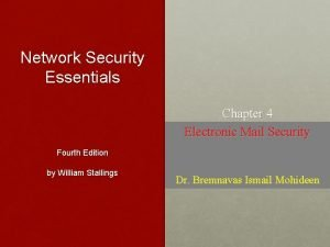 Network Security Essentials Chapter 4 Electronic Mail Security