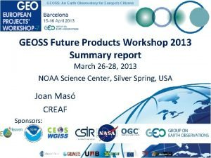 GEOSS An Earth Observatory for Europes Citizens GEOSS