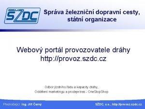 Sprva eleznin dopravn cesty sttn organizace Webov portl