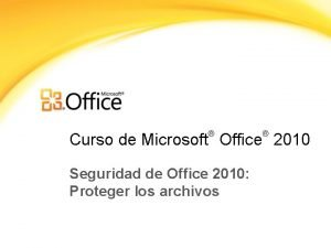 Curso de Microsoft Office 2010 Seguridad de Office