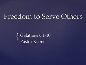 Freedom to Serve Others Galatians 6 1 10