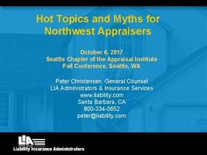 Hot Topics and Myths for Northwest Appraisers October