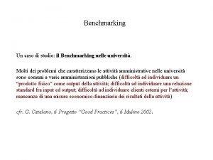 Benchmarking Un caso di studio il Benchmarking nelle