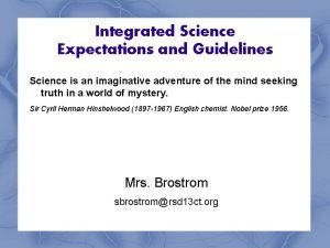 Integrated Science Expectations and Guidelines Science is an