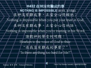 H 432 NOTHING IS IMPOSSIBLE 13 13 Nothing