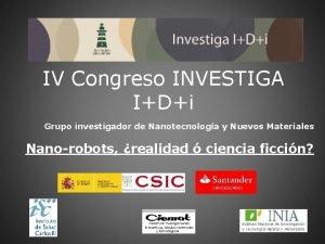 IV Congreso INVESTIGA IDi Grupo investigador de Nanotecnologa
