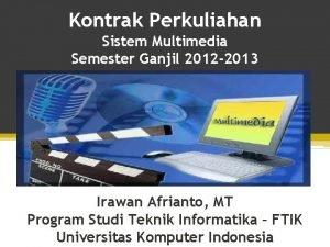 Kontrak Perkuliahan Sistem Multimedia Semester Ganjil 2012 2013